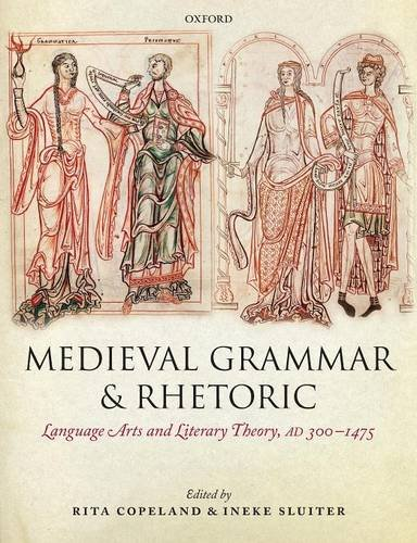 Medieval Grammar and Rhetoric: Language Arts and Literary Theory, AD 300 -1475 by Ingramcontent