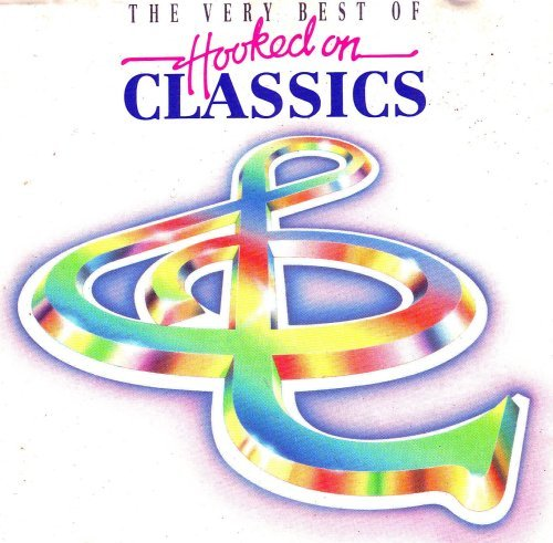 Royal Philharmonic Orchestra / Louis Cla - The Very Best Of Hooked On Classics by Royal Philharmonic Orchestra / Louis Cla (The Best Of Hooked On Classics)