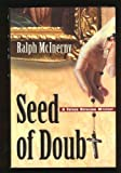 Seed of Doubt, Ralph McInerny, 0312093810