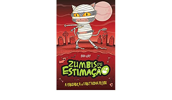 A Vinganca do Fantasma Peludo. Zumbis de Estimacao (Em Portugues do Brasil): Luciana Garcia: 9781788950923: Amazon.com: Books
