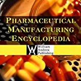 Pharmaceutical Manufacturing Encyclopedia, 3rd Edition Database, Third Edition (Sittig's Pharmaceutical Manufacturing Encyclopedia)