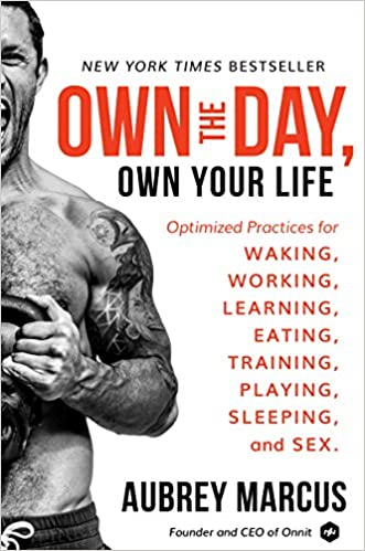 Aubrey Marcus - Own the Day, Own Your Life Audiobook
