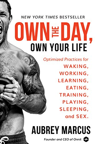 Own the Day, Own Your Life by Aubrey Marcus