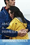 Novels in Spanish: Amor A Primera Vista: Short Novels in Spanish for Intermediate Level Speakers (learning foreign languages) (Spanish Edition)