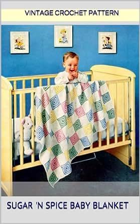Sugar N Spice Baby Blanket Crochet Pattern Kindle Edition By