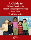 A Guide to School Services in Speech-Language Pathology, Trici Schraeder, 159756480X