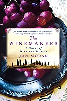 The Winemakers: A Novel of Wine and Secrets by [Moran, Jan]