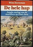 Front cover for the book De hele hap : jungle-oorlog van de mariniers op Oost-Java by Wim Hornman