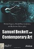 img - for Samuel Beckett and Contemporary Art (Samuel Beckett in Company) book / textbook / text book