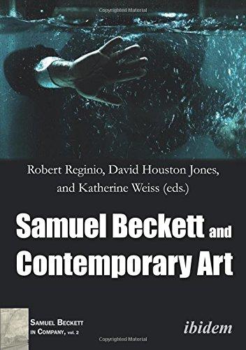 Samuel Beckett and Contemporary Art (Samuel Beckett in Company)