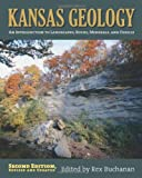 Kansas Geology : An Introduction to Landscapes, Rocks, Minerals, and Fossils, , 0700617264