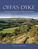 Offa's Dyke: Landscape and Hegemony in Eighth Century Britain