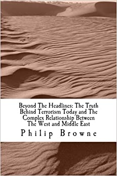 Book Beyond The Headlines: The Truth Behind Terrorism Today and The Complex Relationship Between The West and Middle East: Beyond The Headlines: The Truth ... Relationship Between The West and Middle East