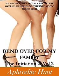 Bend Over for my Family (The Initiation 2)