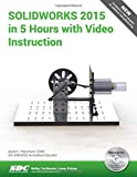 SOLIDWORKS 2015 in 5 Hours with Video Instruction, Planchard, David C., 1585039209