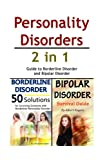 img - for Personality Disorders: 2 in 1 Guide to Borderline Disorder and Bipolar Disorder book / textbook / text book