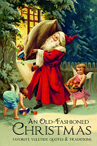 An Old-Fashioned Christmas: Favorite Yuletide Quotes and Traditions]()