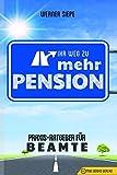 Ihr Weg zu mehr Pension: Praxis-Ratgeber für Beamte