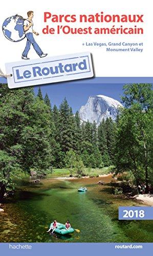 Guide Du Routard Parcs Nationaux De L'Ouest Américain 2018 French Edition