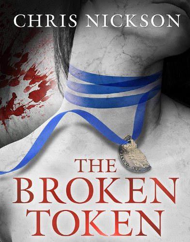 The Broken Token (Richard Nottingham Mysteries Book 1) (18th Century Tokens)