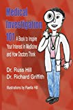 img - for Medical Investigation 101: A Book to Inspire Your Interest in Medicine and How Doctors Think book / textbook / text book