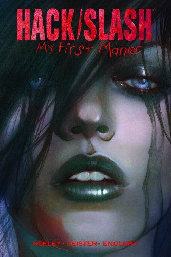 Hack/Slash: My First Maniac Volume 1 S&N Limited Edition Hardcover pdf epub