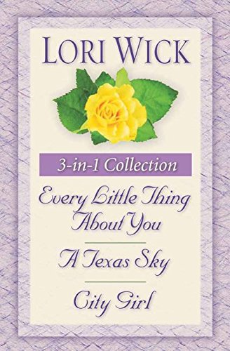 Yellow Rose Trilogy 3-in-1 Collection: Every Little Thing About You, a Texas Sky, City Girl