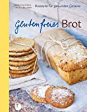 Glutenfreies Brot: Rezepte für gesunden Genuss