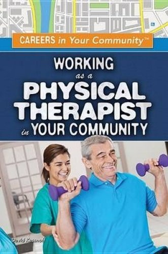 Read Online Working As a Physical Therapist in Your Community (Careers in Your Community) ebook