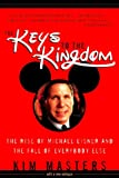 The Keys To The Kingdom: The Rise of Michael Eisner and the Fall of Everybody Else