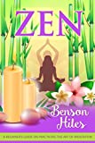 Zen: A beginner's guide on practicing the art of meditation