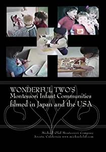Wonderful Two's: Montessori Infant Communities in Japan and USA
