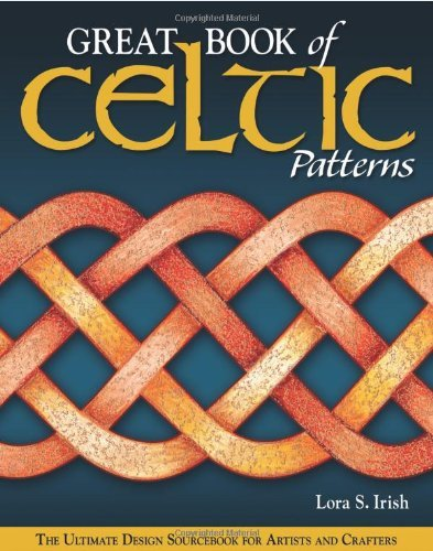 Great Book Of Celtic Patterns: The Ultimate Design Sourcebook For Artists And Crafters By Lora Irish (2007-05-01)
