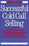 img - for Successful Cold Call Selling: Over 100 New Ideas, Scripts, and Examples From the Nation's Foremost Sales Trainer book / textbook / text book