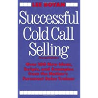Successful Cold Call Selling: Over 100 New Ideas, Scripts, and Examples From the Nation's Foremost Sales Trainer