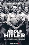 Adolf Hitler - La séduction du diable par Rees