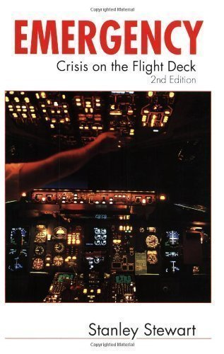 Emergency: Crisis on the Flight Deck 2nd (second) Revised Edition by Stewart, Stanley published by The Crowood Press Ltd (2002)