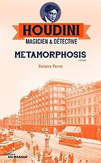Houdini, magicien & détective 01 : Metamorphosis, Perret, Vivianne