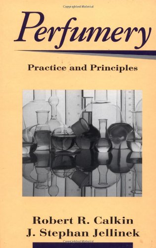 Perfumery: Practice and Principles
