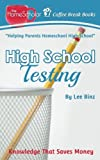 High School Testing: Knowledge That Saves Money (Coffee Break Books) (Volume 18)