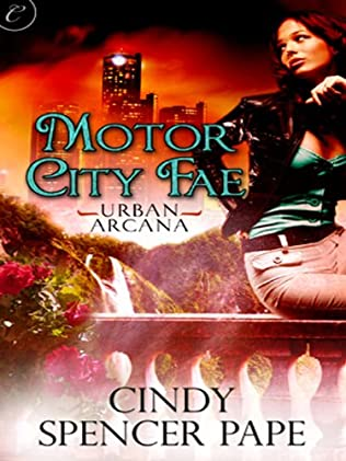 Motor City Fae Urban Arcana Book 1 By Cindy Spencer Pape