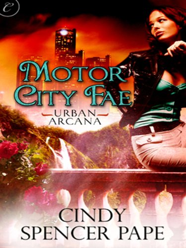 Motor City Fae Urban Arcana Kindle Edition By Cindy Spencer Pape