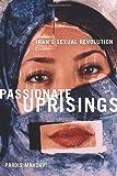 Passionate Uprisings, Pardis Mahdavi, 0804758565