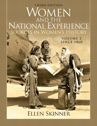 Women and the National Experience: Primary Sources in American History, Volume 2 since 1860 (3rd Edition)