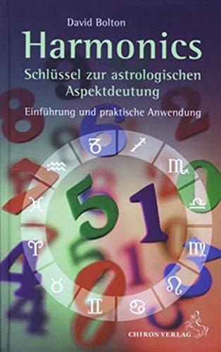 Harmonics - Schlüssel zur astrologischen Aspektdeutung: Einführung und praktische Anwendung (Standardwerke der Astrologie)