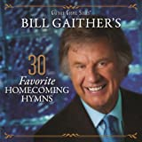 Bill Gaither's 30 Favorite Homecoming Hymns (Live)
