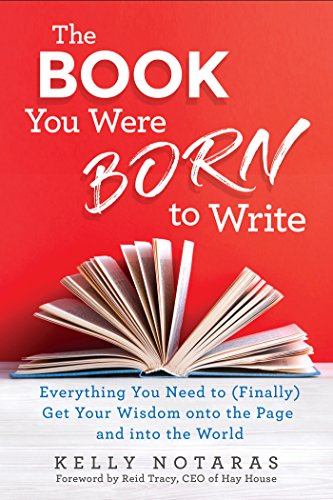 The Book You Were Born to Write: Everything You Need to (Finally) Get Your Wisdom onto the Page and into the World (Best Way To Start Acting Career)