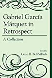 img - for Gabriel Garc a M rquez in Retrospect: A Collection book / textbook / text book