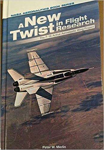 2fa4317074277 A New Twist in Flight Research NASA Aeronautics Book Series  Peter W ...