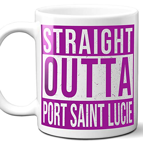 Straight Outta Port Saint Lucie USA Souvenir Mug Gift. Love City Town Lover Coffee Unique Cup Men Women Birthday Mothers Day Fathers Day Christmas. Purple. 11 oz. -